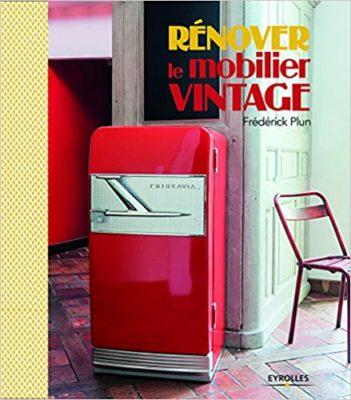 Rénover le mobilier vintage - Frédérick Plum