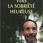 Vers la sobriété heureuse Pierre Rabhi